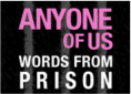 Any One of Us: Words From Prison