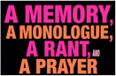 A Memory, A Monologue, A Rant, and A Prayer